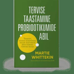 Tervise taastamine probiootikumide abil – Martie Whittekin